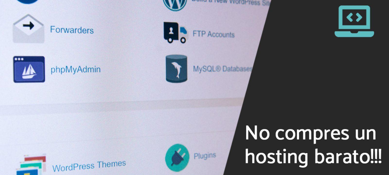 No compres el hosting más barato!!