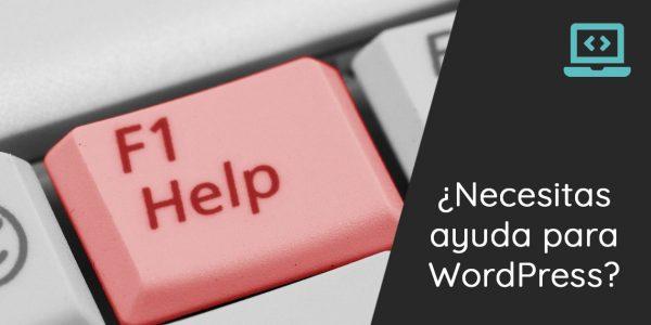 ¿Qué hacer si necesitas ayuda con tu WordPress?