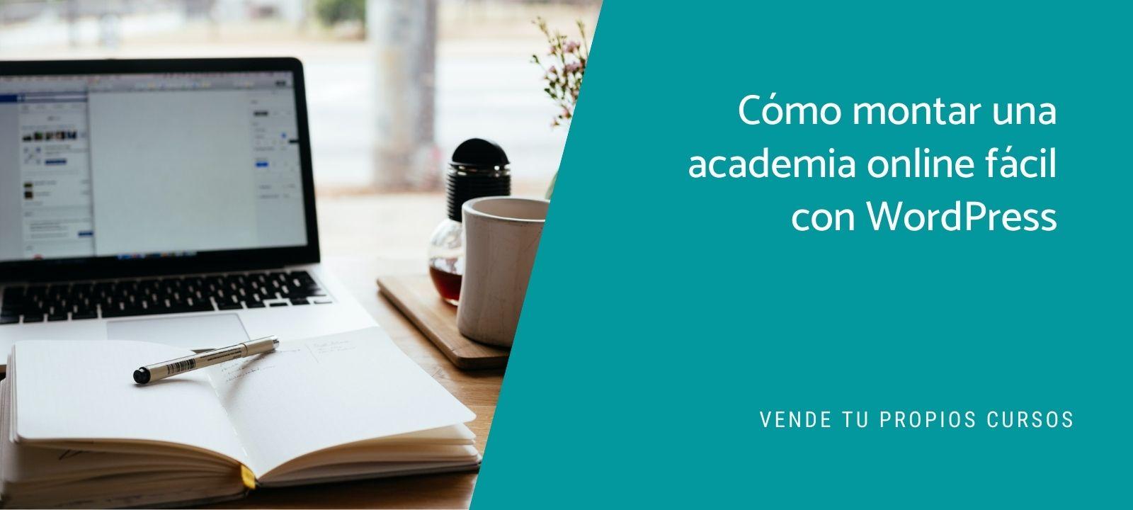 Cómo montar una academia online fácil con WordPress
