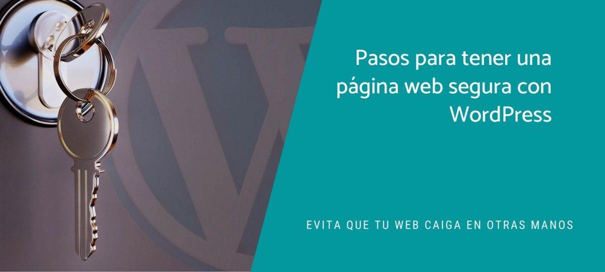 Pasos para tener una página web segura con WordPress