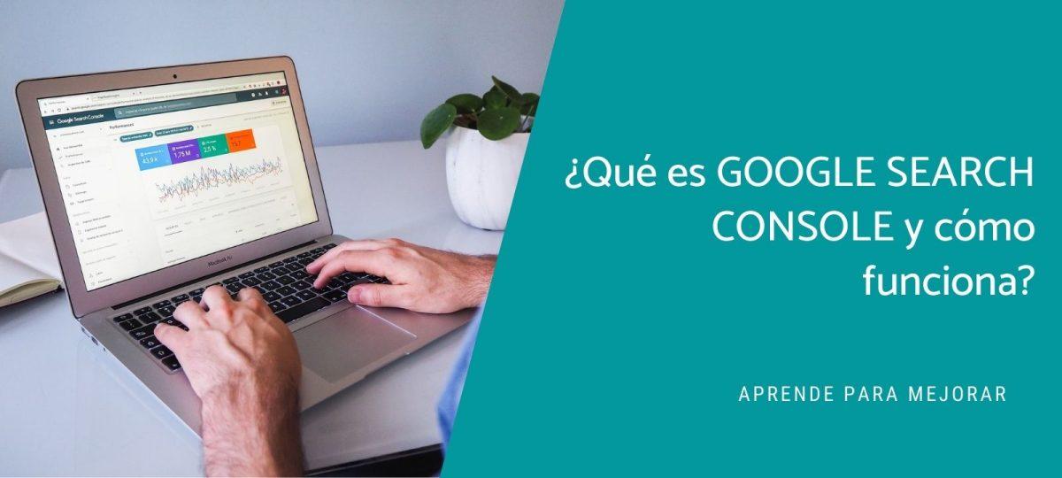 ¿Para qué sirve Google Search Console y cómo funciona? – Actualizado 2020