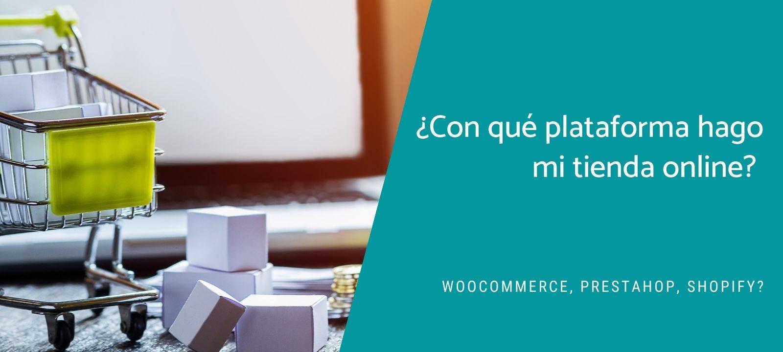 Donde hacer tu tienda online (WooCommerce, PrestaShop o Shopify)