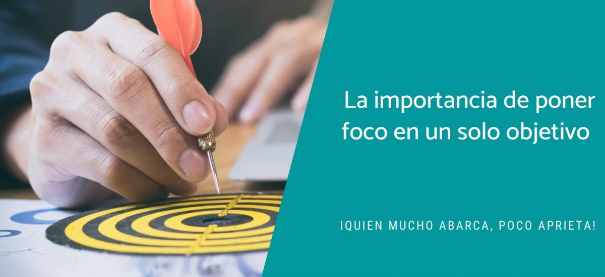 La importancia de poner tu foco solo en un proyecto