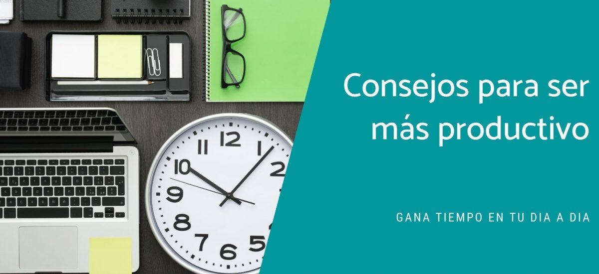 Trucos para gestionar tu tiempo y así aumentar la productividad